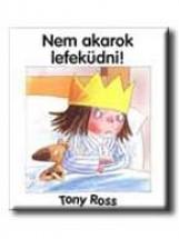 NEM AKAROK LEFEKÜDNI! - Ekönyv - ROSS, TONY