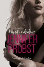 Keresd az alkalmat! - Ekönyv - Jennifer Probst