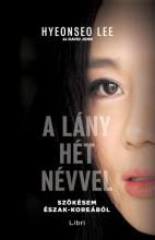 A lány hét névvel - Ekönyv - Hyeonseo Lee, David John