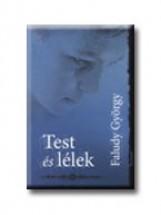 TEST ÉS LÉLEK - Ekönyv - FALUDY GYÖRGY