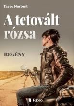 A tetovált rózsa - Ekönyv - Tasev Norbert