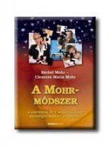 A MOHR-MÓDSZER - Ekönyv - MOHR, BARBEL