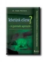 TEHETÜNK ELLENE? - A GYERMEKI AGRESSZIÓ - - Ebook - BUDA MARIANN DR.