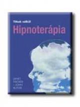 HIPNOTERÁPIA - TITKOK NÉLKÜL - - Ekönyv - FRICKER, JANET-BUTLER, JOHN