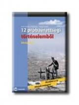 12 PRÓBAÉRETTSÉGI TÖRTÉNELEMBŐL - KÖZÉPSZINT-IRÁSBELI - - Ebook - MAXIM KÖNYVKIADÓ KFT.