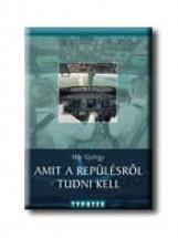 AMIT A REPÜLÉSRŐL TUDNI KELL - Ekönyv - HÁY GYÖRGY