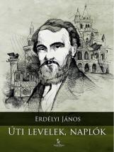 Úti levelek, naplók - Ekönyv - Erdélyi János