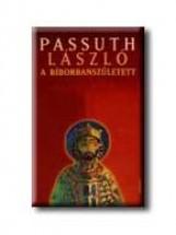 A BIBORBANSZÜLETETT - - Ekönyv - PASSUTH LÁSZLÓ