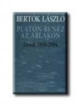 PLATÓN BENÉZ AZ ABLAKON - VERSEK, 1954-2004. - - Ebook - BERTÓK LÁSZLÓ