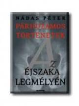 AZ ÉJSZAKA LEGMÉLYÉN - PÁRHUZAMOS TÖRTÉNETEK 2. - - Ekönyv - NÁDAS PÉTER