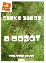 A bozót - Ekönyv - Cseke Gábor