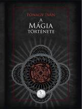 A mágia története  - Ekönyv - Fónagy Iván