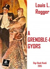 A grenoble-i gyors - Ebook - Rogger, Louis L.