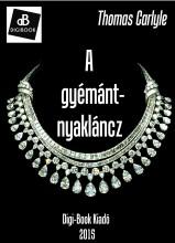 A gyémánt-nyakláncz - Ekönyv - Carlyle, Thomas