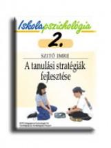 A TANULÁSI STRATÉGIÁK FEJLESZTÉSE - Ekönyv - SZITÓ IMRE