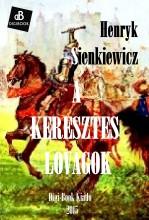 A keresztes lovagok - Ekönyv - Scienkiewicz, Henryk
