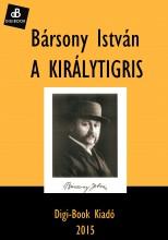 A királytigris - Ekönyv - Bársony István