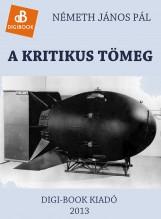A kritikus tömeg - Ekönyv - Németh János Pál