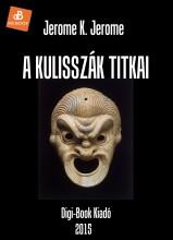 A kulisszák titkai - Ekönyv - Jerome K. Jerome