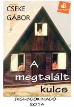 A megtalált kulcs - Ekönyv - Cseke Gábor