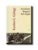 AVRAHAM BOGATIR HÉT NAPJA - Ekönyv - KARDOS G. GYÖRGY
