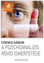 A pszichoanalízis rövid ismertetése - Ekönyv - Ferenczi Sándor
