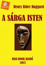A sárga isten - Ekönyv - Haggard, Henry Rider