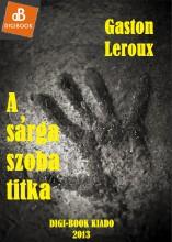 A sárga szoba titka - Ekönyv - Leroux, Gaston