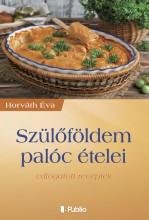 Szülőföldem palóc ételei - Ebook - Horváth Éva