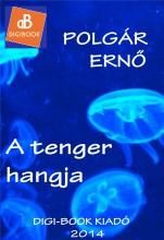A tenger hangja - Ekönyv - Polgár Ernő