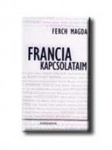 FRANCIA KAPCSOLATAIM - Ekönyv - FERCH MAGDA