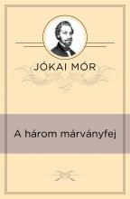 A három márványfej - Ebook - Jókai Mór