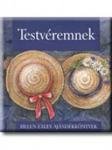 TESTVÉREMNEK - HELEN EXLEY AJÁNDÉKKÖNYVEK - - Ekönyv - GENERAL PRESS KFT.