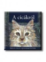 A CICÁKRÓL - HELEN EXLEY AJÁNDÉKKÖNYVEK - - Ekönyv - GENERAL PRESS KFT.