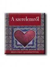 A SZERELEMRŐL - HELEN EXLEY AJÁNDÉKKÖNYVEK - - Ekönyv - GENERAL PRESS KFT.