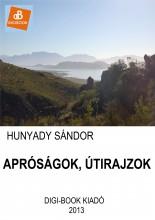 Apróságok, útirajzok - Ekönyv - Hunyady Sándor