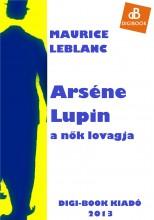 Arséne Lupin, a nők lovagja - Ekönyv - Leblanc, Maurice