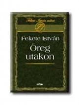 ÖREG UTAKON - Ebook - FEKETE ISTVÁN