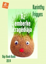 Az emberke tragédiája - Ekönyv - Karinthy Frigyes