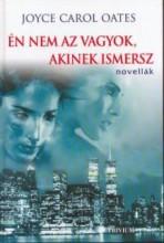 ÉN NEM AZ VAGYOK, AKINEK ISMERSZ - Ekönyv - OATES, JOYCE CAROL