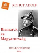 Bismarck és Magyarország - Ekönyv - Kohut Adolf