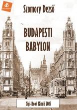 Budapesti Babylon - Ekönyv - Szomory Dezső