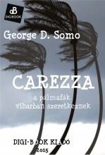 Carezza, avagy a pálmák viharban szeretkeznek - Ekönyv - Somo, George D.