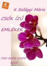 Csók ízű emlékek - Ebook - K. Szilágyi Mária