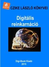 Digitális reinkarnáció - Ebook - Czike László
