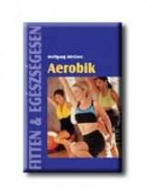 AEROBIK - FITTEN & EGÉSZSÉGESEN - - Ekönyv - MIESSNER, WOLFGANG