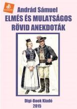 Elmés és mulatságos rövid anekdoták - Ekönyv - Andrád Sámuel