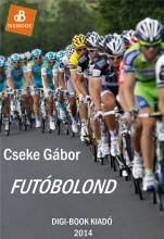 Futóbolond - Ekönyv - Cseke Gábor