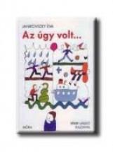 AZ ÚGY VOLT ... - Ekönyv - JANIKOVSZKY ÉVA
