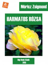 Harmatos rózsa - Ekönyv - Móricz Zsigmond